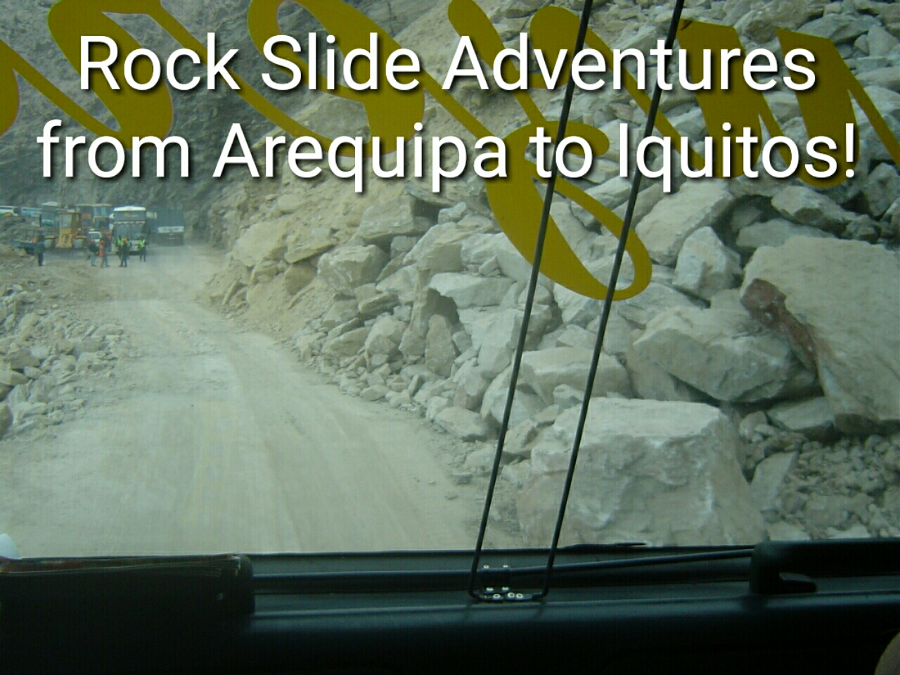 Rock Slide Adventures from Arequipa to Iquitos!